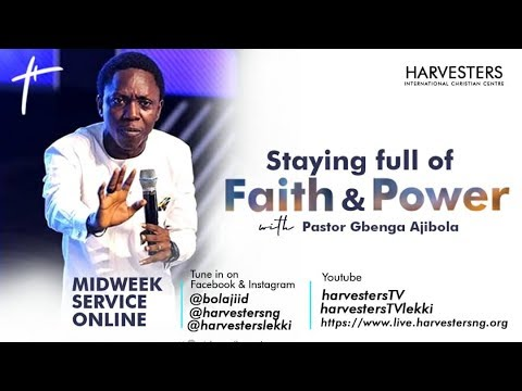 Staying Full of Faith and Power  Pst. Gbenga Ajibola  Tues 7th April, 2020