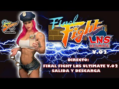 "DIRECTO: ""FINAL FIGHT LNS ULTIMATE V.02""  (DOWNLOAD/DESCARGA!!)"