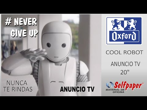 Cuadernos oxford anuncio tv spot 2017 cool robot never give up selfpaper