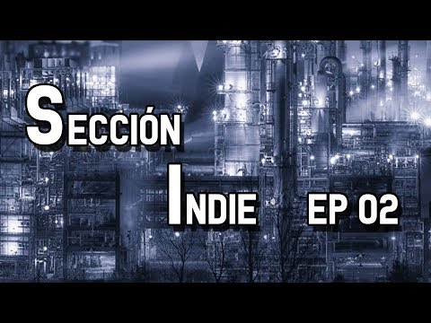 SECCION INDIE GAMES: EP 02