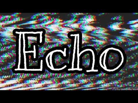 I can t see   Echo (indie horror? game)