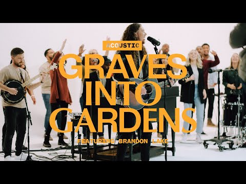 Graves Into Gardens ft. Brandon Lake  Acoustic  Elevation Worship