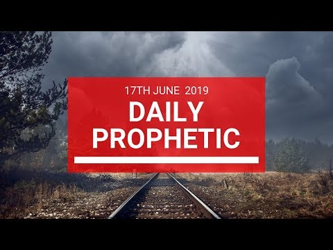 Daily Prophetic 17 June 2019 Word 2