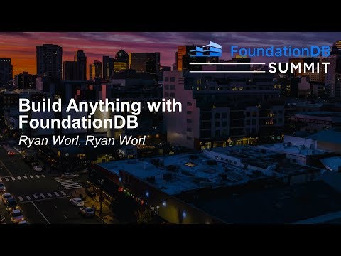 Build Anything with FoundationDB - Ryan Worl, Ryan Worl