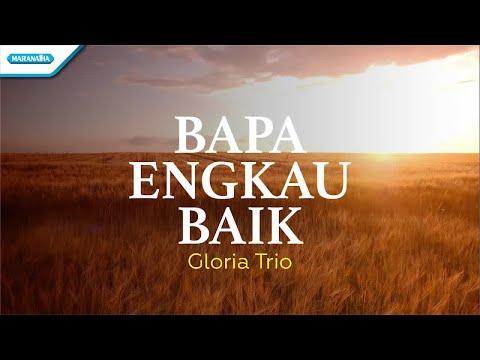 Bapa Engkau Baik - Gloria Trio (with lyric)