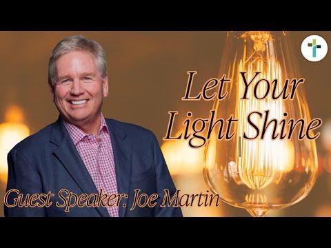 Let Your Light Shine  Guest Speaker Joe Martin  Sojourn Church Carrollton Texas