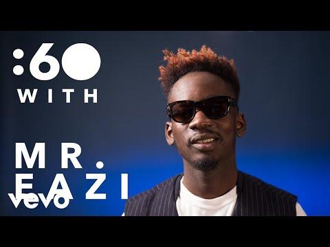 Mr Eazi - :60 With