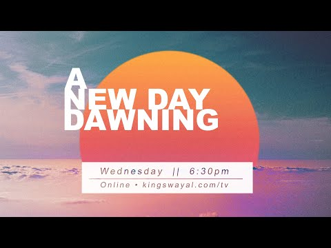 A New Day Dawning this Wednesday @ 6:30pm  (kingswayal.com/tv)