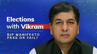 #ElectionsWithVikram: BJP Manifesto – Pass or Fail?