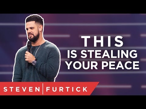 THIS Is Stealing Your Peace  Pastor Steven Furtick