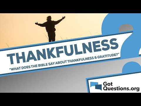What does the Bible say about thankfulness / gratitude?