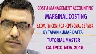 MARGINAL COSTING   CA IPCC   NOV 2018 II TAPAN SIR
