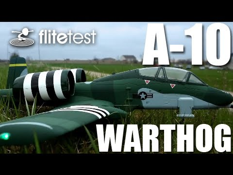 Flite Test - A-10 Warthog - REVIEW - UC9zTuyWffK9ckEz1216noAw