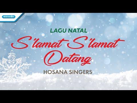 Hosana Singers - S'lamat , s'lamat Datang