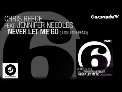 Chris Reece feat. Jennifer Needles - Never Let Me Go (Luigi Lusini Remix) - UCGZXYc32ri4D0gSLPf2pZXQ