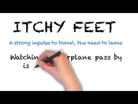 Itchy Feet - English Idioms