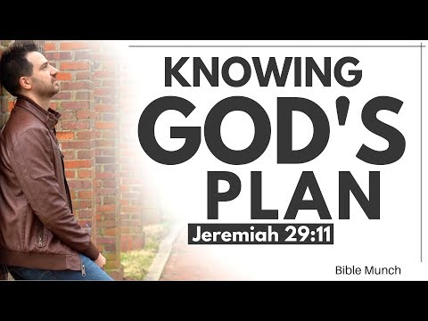 Gods Plan  Jeremiah 29:11  What is Gods Plan for my life...