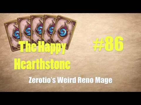 The Happy Hearthstone 86 - Zerotio's Weird Reno Mage