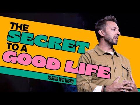 The Secret To A Good Life  Pastor Levi Lusko