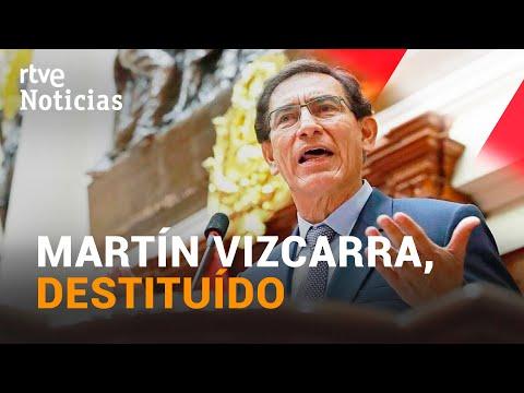En PERÚ el presidente MARTÍN VIZCARRA es DESTITUÍDO, acorralado por la CORRUPCIÓN | RTVE