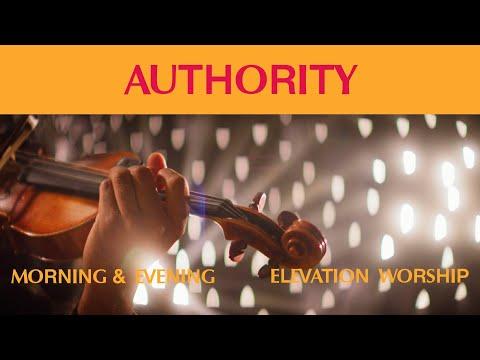 Authority (Morning & Evening)  Elevation Worship