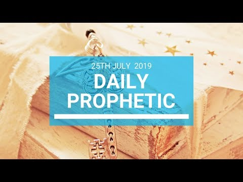 Daily Prophetic 25 July 2019 Word 1