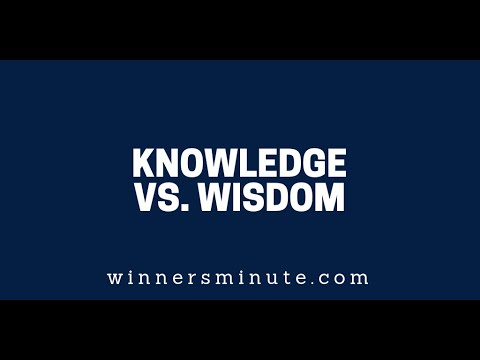 Knowledge vs. Wisdom  The Winner's Minute With Mac Hammond