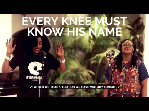 EVERY KNEE MUST KNOW HIS NAME (A Prayer for Protection)- Tomi Favored and TY Bello