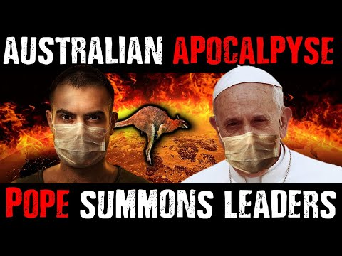 AUSTRALIAN APOCALYPSE: Pope & End Time Prophecies Coming Together in 2020!!!
