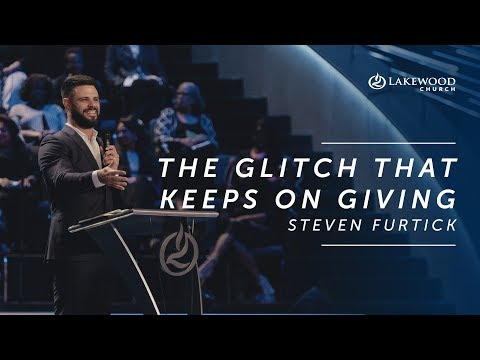 Steven Furtick - The Glitch That Keeps On Giving