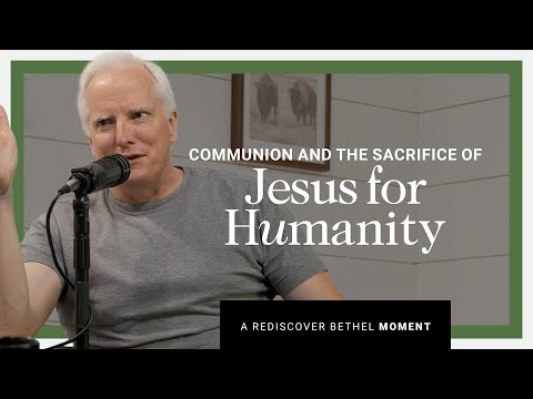 Communion and The Sacrifice of Jesus for Humanity  Rediscover Bethel