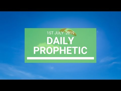 Daily Prophetic 1 July 2019 Word 6