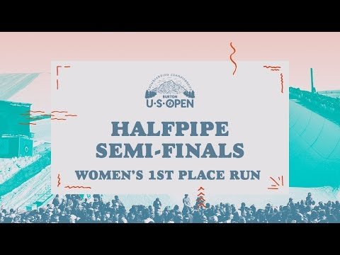 2018 Burton U·S·Open Women?s Halfpipe Semi-Finals ? 1st Place Run