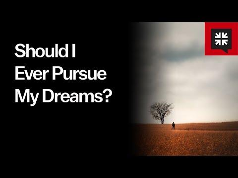 Should I Ever Pursue My Dreams? // Ask Pastor John