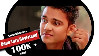Banu Tera Boyfriend (Full Video Song) - skj.gautam , Classical