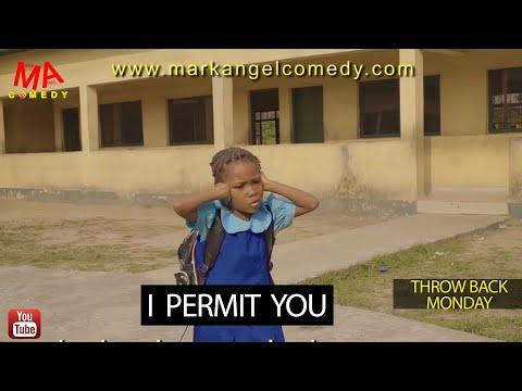 I PERMIT YOU (Mark Angel Comedy) (Throw Back Monday)
