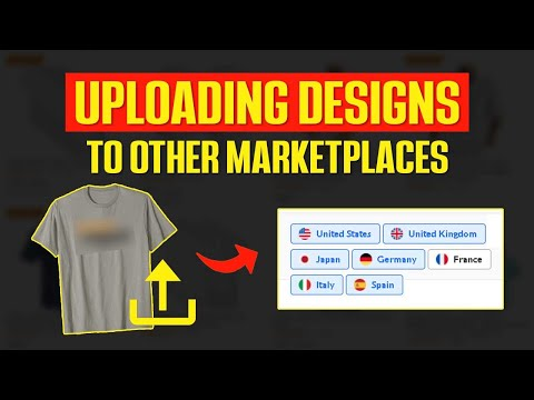 Merch By Amazon Marketplaces 2021 – Uploading Designs To Other Marketplaces Tutorial