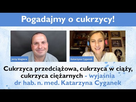 Pogadajmy o cukrzycy - NA ŻYWO - gość specjalny dr hab. n. med. Katarzyna Cyganek