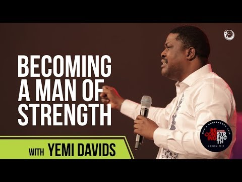 Becoming a Man of Strength(Men's Conference 2018)  Pastor Yemi Davids