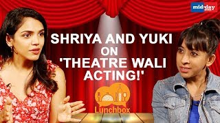 Mirzapur Actress Shriya Pilgaonkar and Yuki Ellias On Theatre Wali Acting!