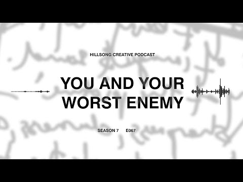 Hillsong Creative Podcast 067 - You and Your Worst Enemy ft Ps Brian Houston