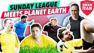 WHEN SUNDAY LEAGUE FOOTBALL MEETS PLANET EARTH