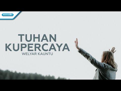 Welyar Kauntu - Tuhan Ku Percaya (with lyric)