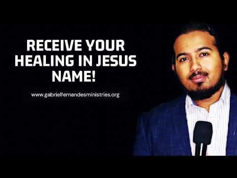 GOD WANTS YOU TO BE WELL, POWERFUL PRAYERS FOR HEALING WITH EVANGELIST GABRIEL FERNANDES
