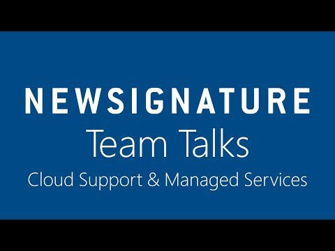 New Signature Team Talks - Cloud Support and Managed Services