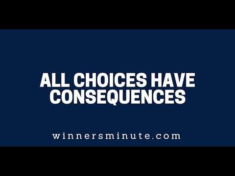 All Choices Have Consequences  The Winner's Minute With Mac Hammond