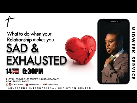What To Do When Your Relationship Makes You Sad And Exhausted  Pst Bolaji Idowu  14th April 2021