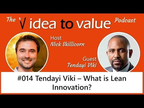 Podcast #014 Tendayi Viki (Video) – What is Lean Innovation
