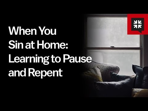 When You Sin at Home: Learning to Pause and Repent // Ask Pastor John