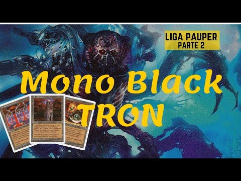 (LIGA PAUPER) Mono Black TRON! (parte 2)